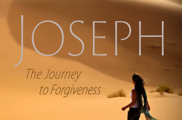 Joseph: The Journey to Forgiveness